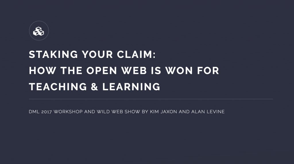 Staking Your Claim: How the Open Web is Won for Teaching and